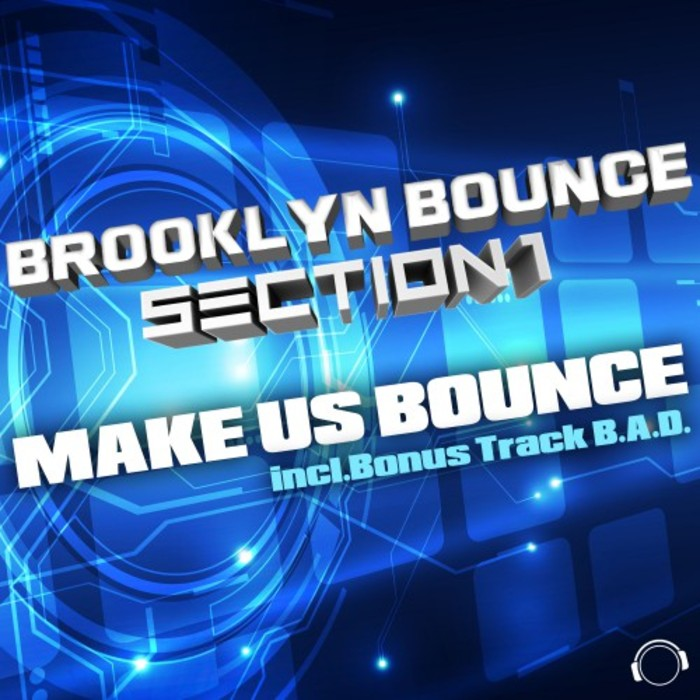 BROOKLYN BOUNCE & SECTION 1 - Make Us Bounce