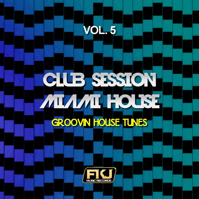 VARIOUS - Club Session Miami House Vol 5 (Groovin House Tunes)
