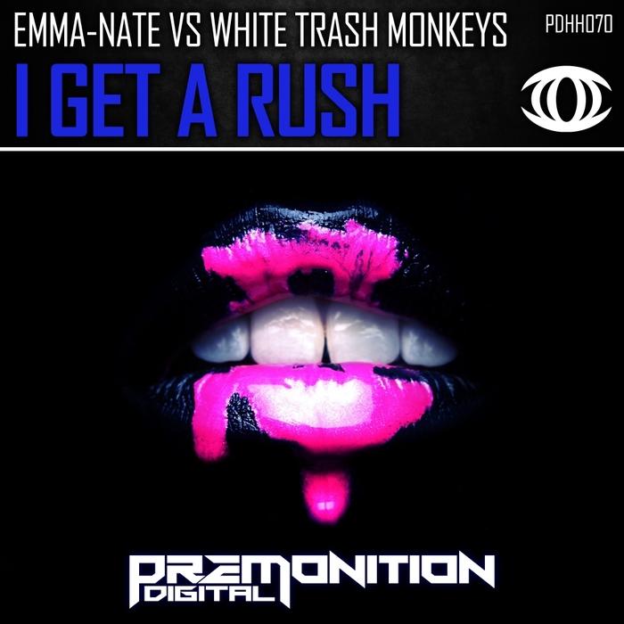 EMMA-NATE vs WHITE TRASH MONKEYS - I Get A Rush