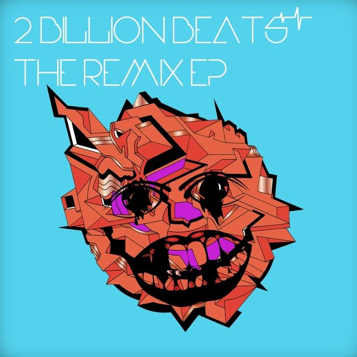 2 BILLION BEATS - The Remix EP