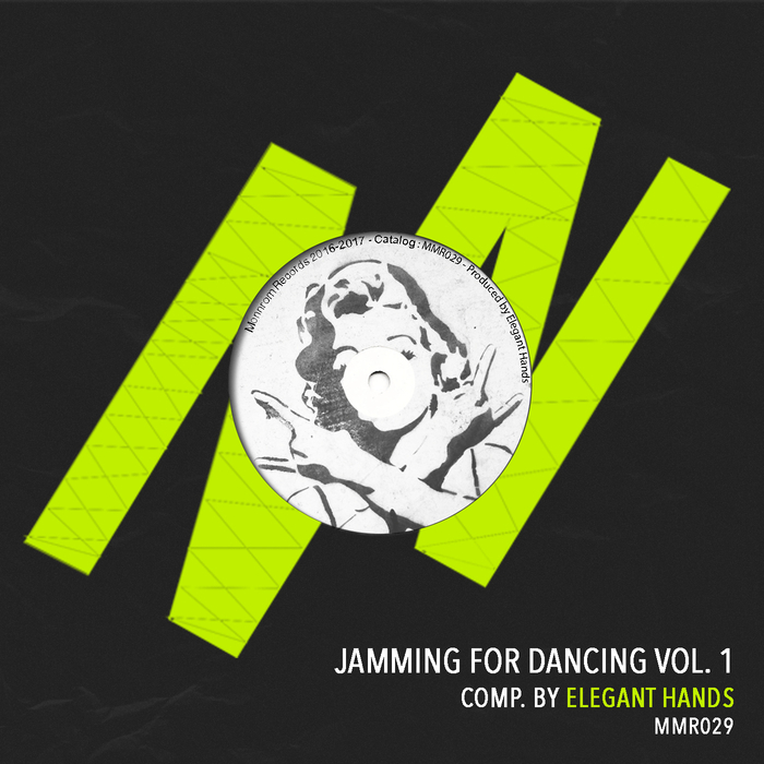 ELEGANT HANDS/WAYNE MADIEDO/Y.O.S.O.Y/SAVVE/AGUSTIN DUTARI/MAURO MOSCIARO - Jamming For Dancing Vol 1