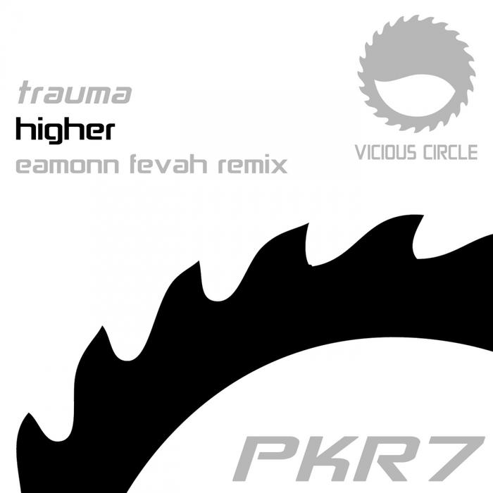 TRAUMA - Higher (Eamonn Fevah remix)