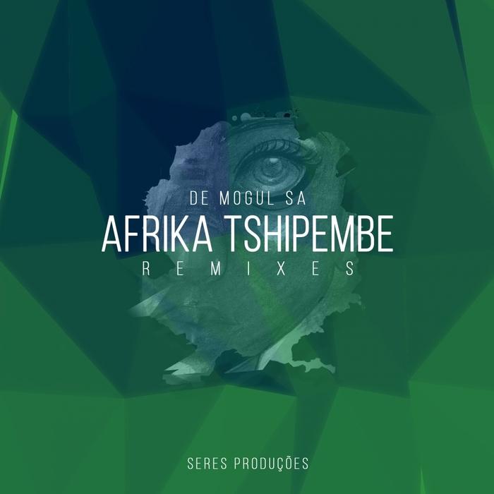 DE MOGUL SA - Afrika Tshipembe Remixes