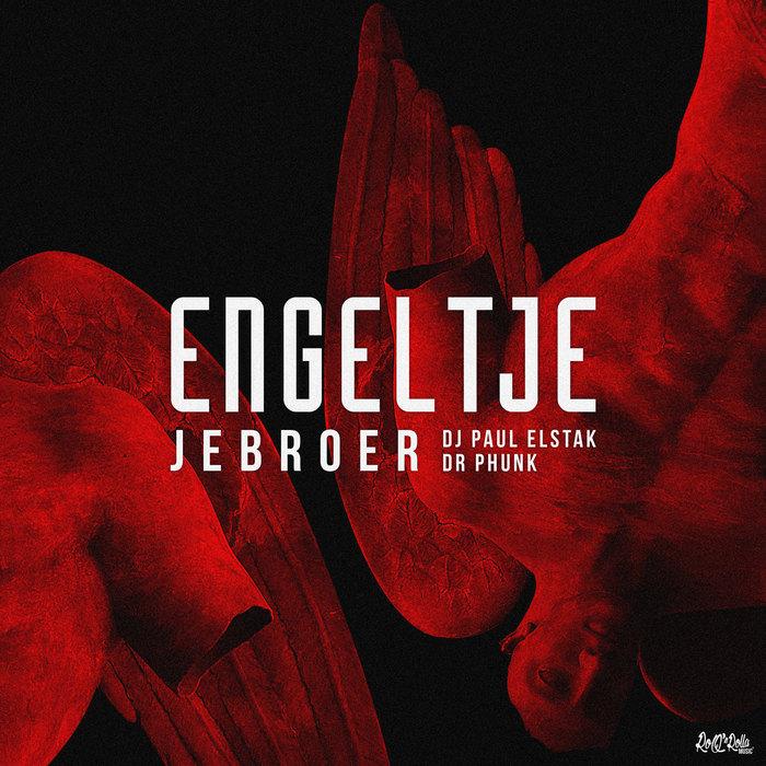 JEBROER/DJ PAUL ELSTAK/DR PHUNK - Engeltje