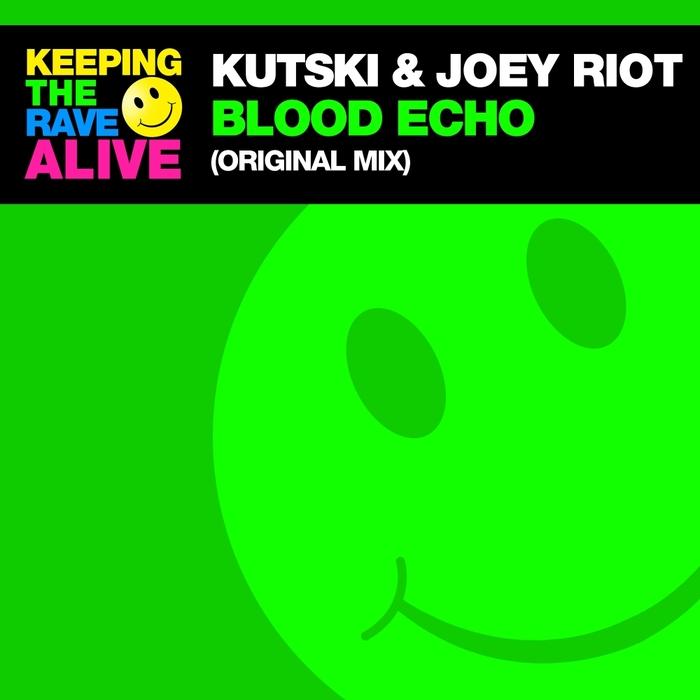 KUTSKI & JOEY RIOT - Blood Echo