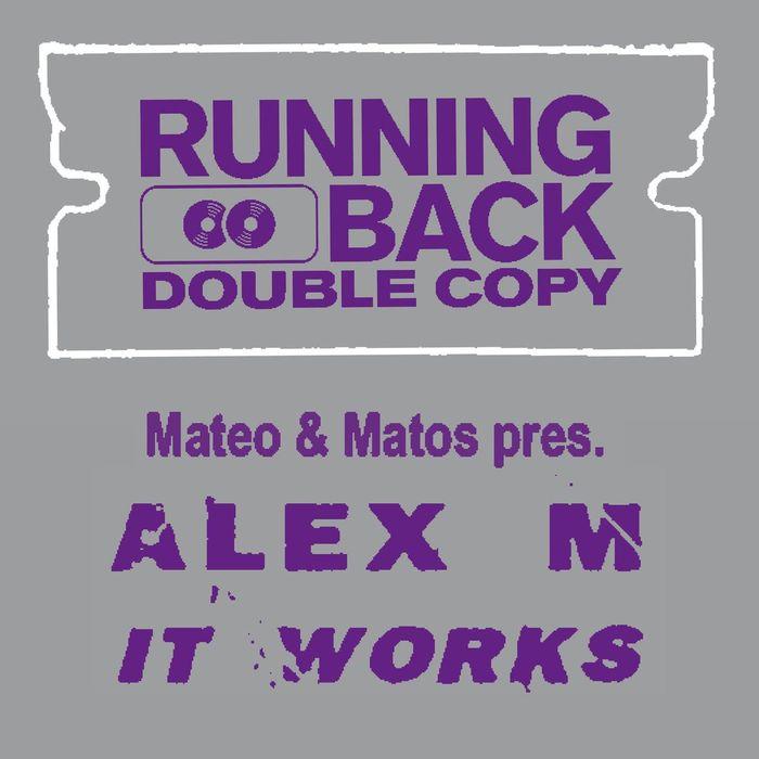 ALEX M - It Works