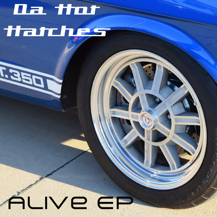 DA HOT HATCHES - Alive EP