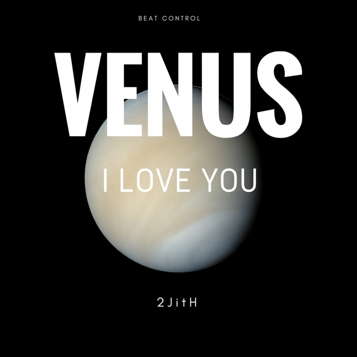 2JITH - Venus (I Love You)