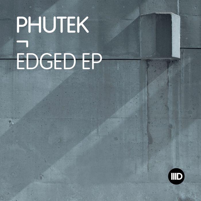 PHUTEK - Edged EP