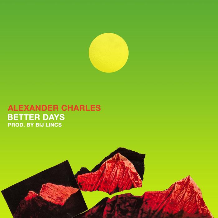 ALEXANDER CHARLES - Better Days