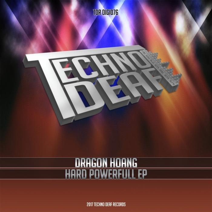 DRAGON HOANG - Hard Powerfull EP