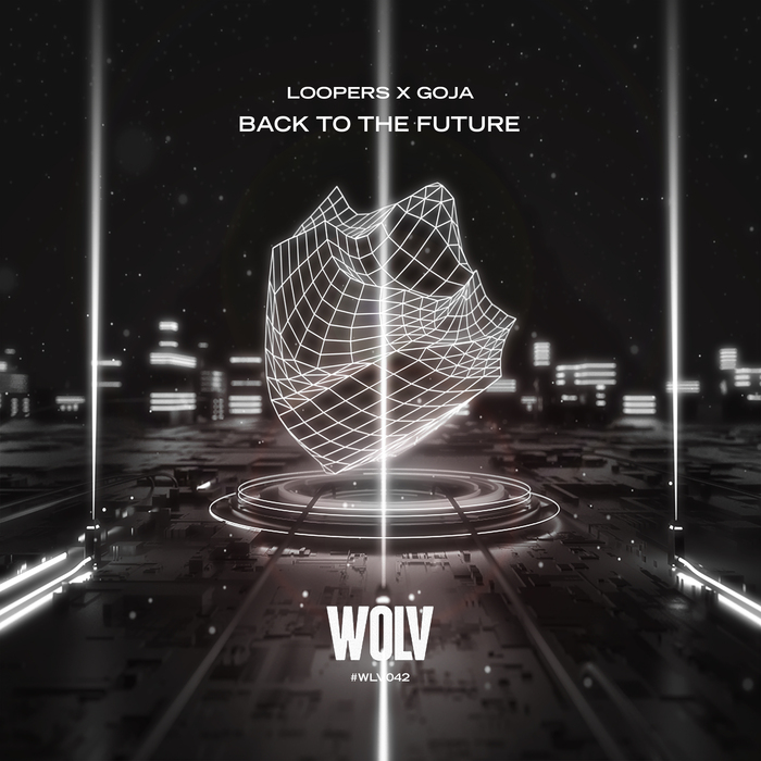LOOPERS X GOJA - Back To The Future