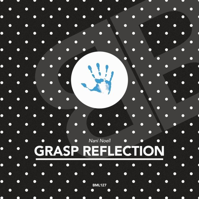 NANI NOELL - Grasp Reflection
