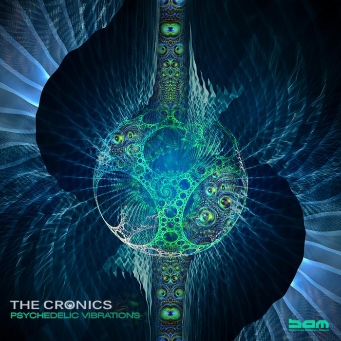 THE CRONICS - Psychedelic Vibrations