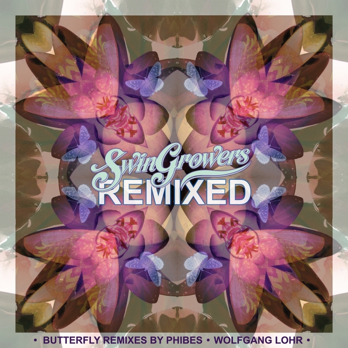 SWINGROWERS - Butterfly (Remixes)
