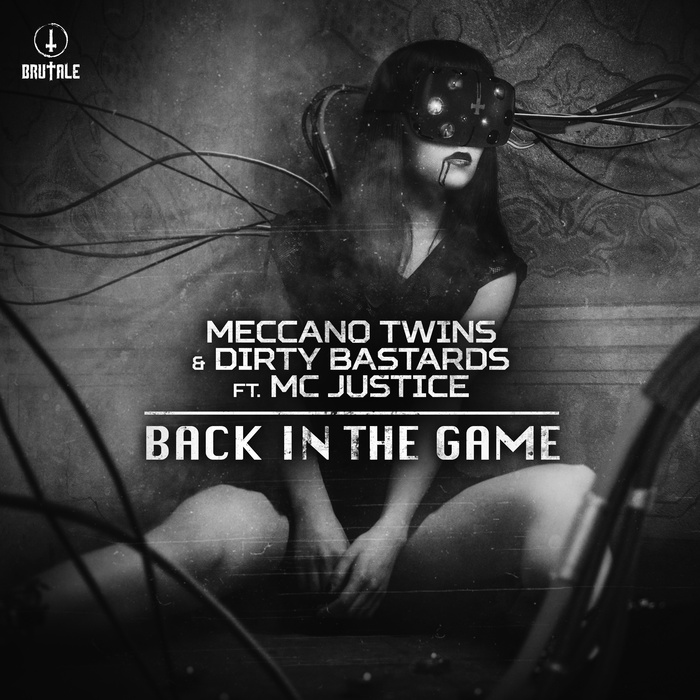 MECCANO TWINS & DIRTY BASTARDS feat MC JUSTICE - Back In The Game