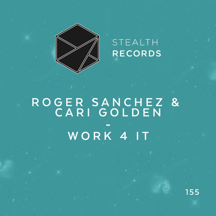 ROGER SANCHEZ & CARI GOLDEN - Work 4 It