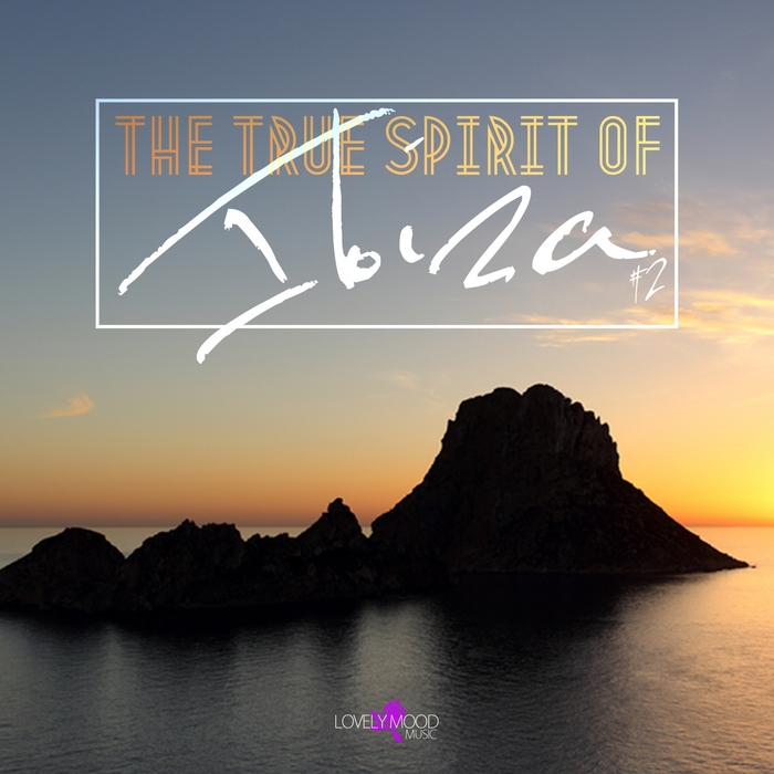 VARIOUS - The Spirit Of Ibiza: Chill-Out & Lounge Vibes Vol 2