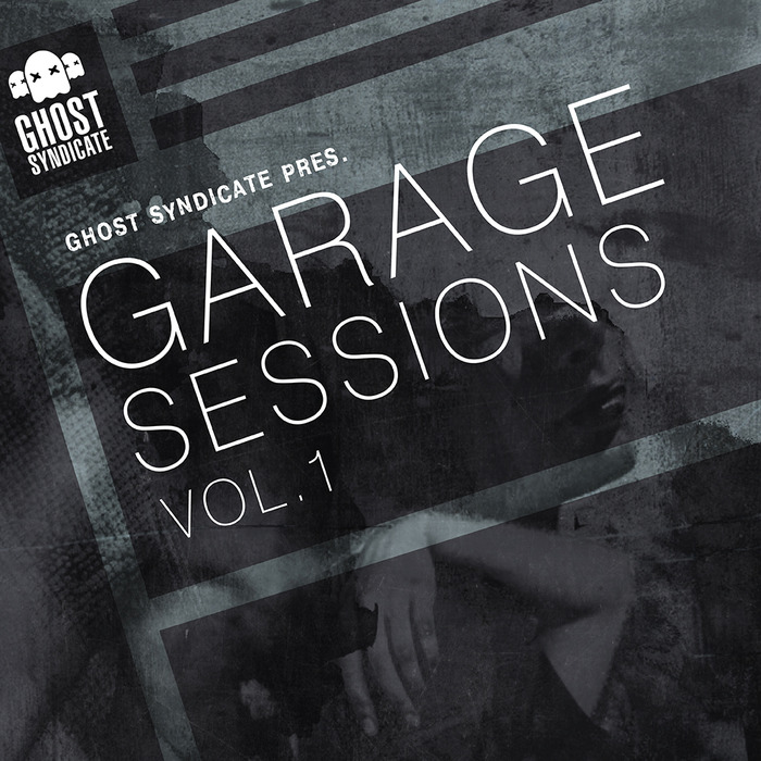 GHOST SYNDICATE - Garage Sessions Vol 1 (Sample Pack WAV)