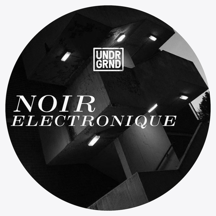 UNDRGRND - Noir Electronique (Sample Pack WAV/APPLE/REX)