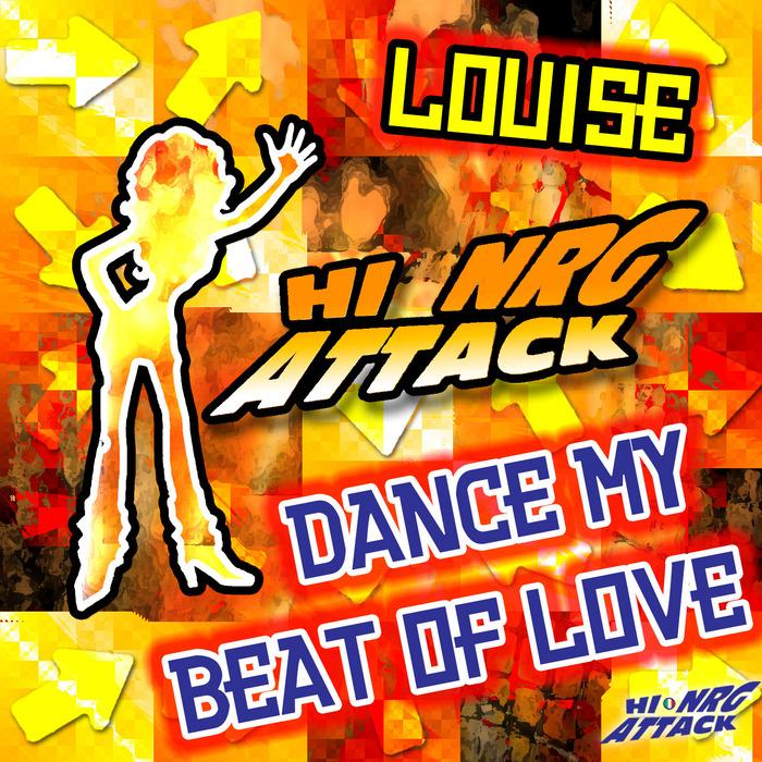 LOUISE - Dance My Beat Of Love