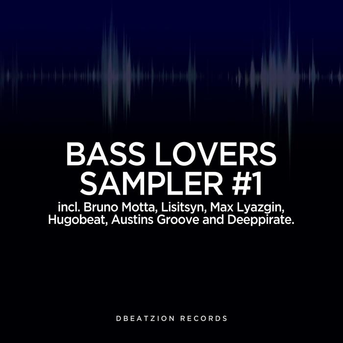 BRUNO MOTTA/DEEPPIRATE/LISITSYN/MAX LYAZGIN/HUGOBEAT - Bass Lovers Sampler