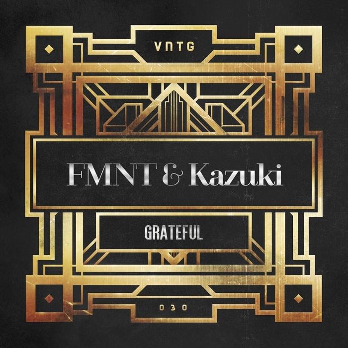 FMNT & DJ KAZUKI - Grateful