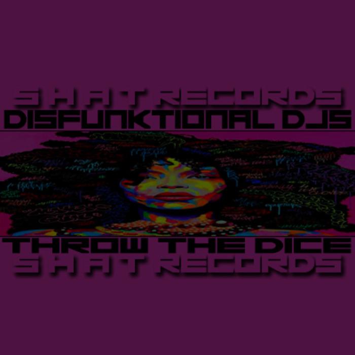 DISFUNKTIONAL DJS - Throw The Dice