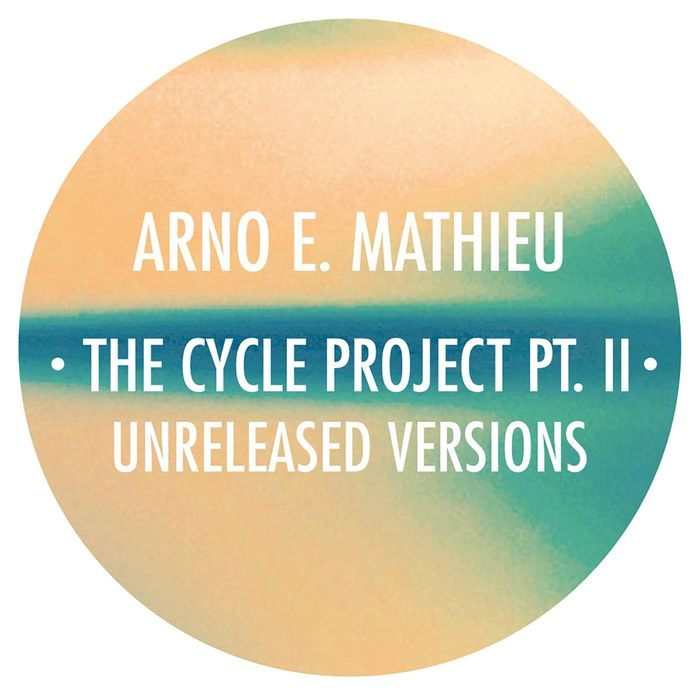 ARNO E MATHIEU - Cycle Project Part 2 (Unreleased Versions)