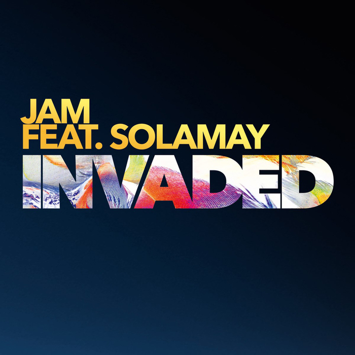 JAM feat SOLAMAY - Invaded