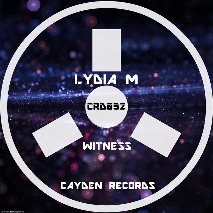 LYDIA M - Witness