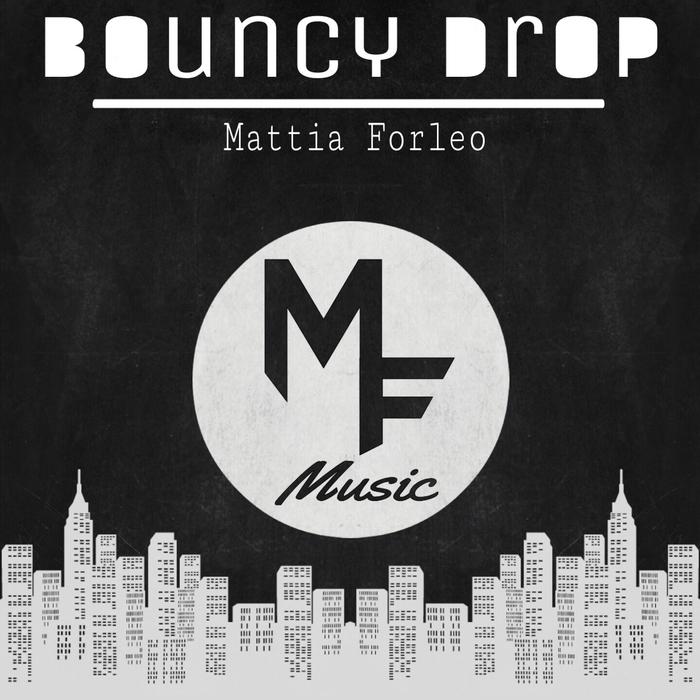 MATTIA FORLEO - Bouncy Drop