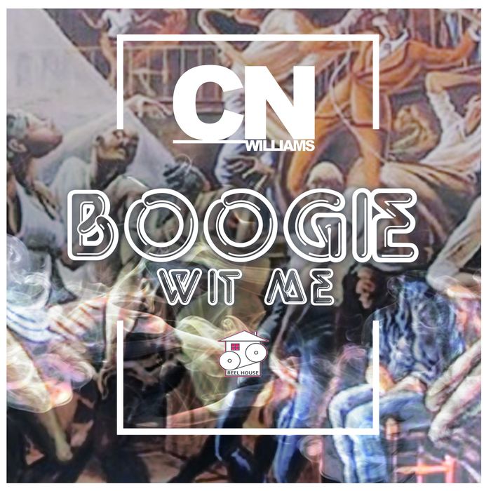 CN WILLIAMS - Boogie Wit Me