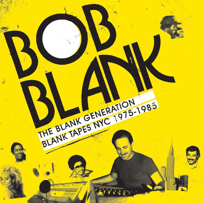 VARIOUS/BOB BLANK - The Blank Generation - Blank Tapes NYC 1971 - 1985