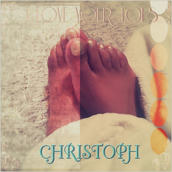 CHRISTOPH - I Love Your Toes