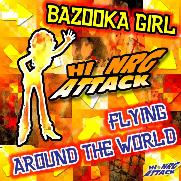 BAZOOKA GIRL - Flying Around The World