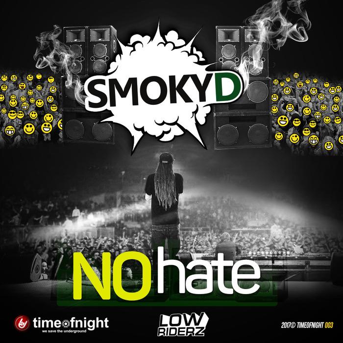 SMOKY D/SMOKAH DEE & LOWRIDERZ - No Hate