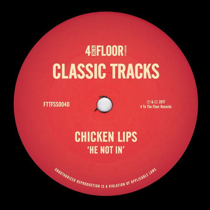 CHICKEN LIPS - He Not In