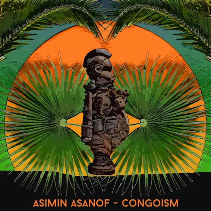ASIMIN ASANOF - Congoism