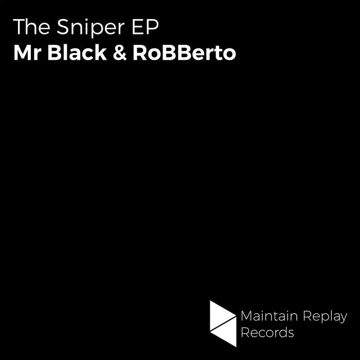MR BLACK & ROBBERTO - The Sniper EP