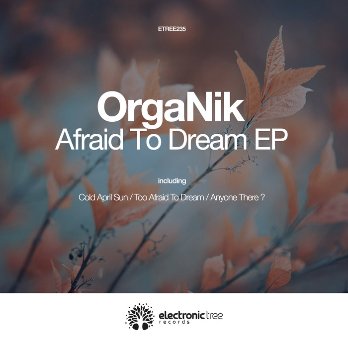 ORGANIK - Afraid To Dream