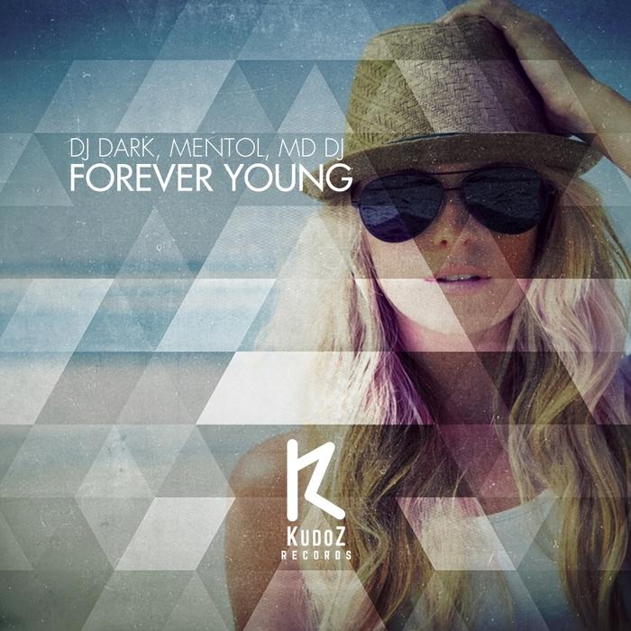 DJ DARK/MENTOL/MD DJ - Forever Young