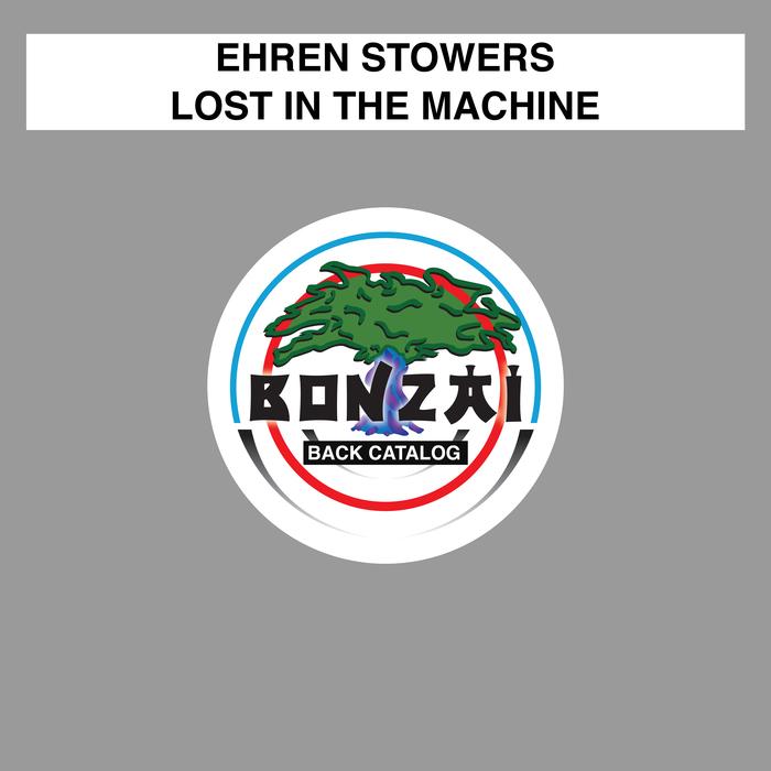 EHREN STOWERS - Lost In The Machine
