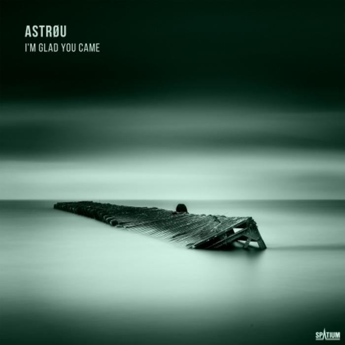 ASTRAUU - I'm Glad You Came
