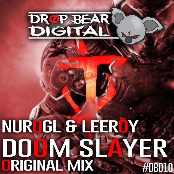 NUROGL & LEEROY - Doom Slayer