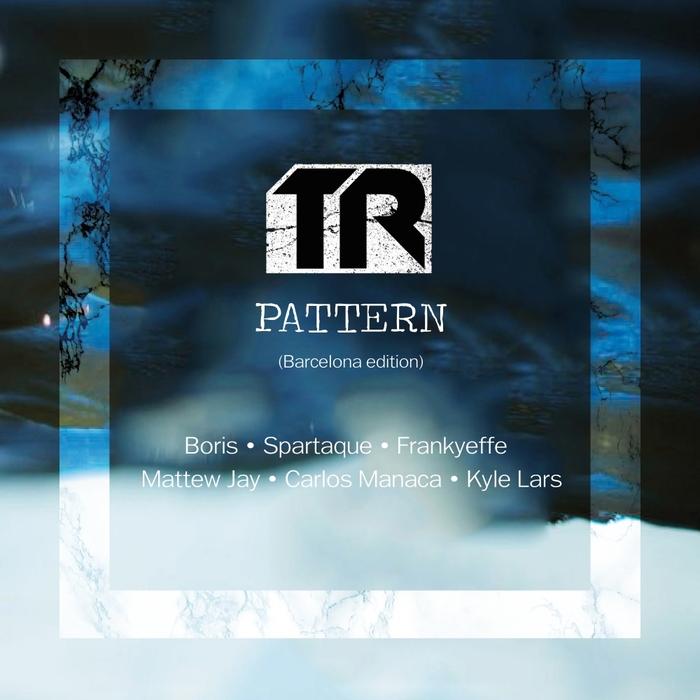DJ BORIS/SPARTAQUE/FRANKYEFFE/MATTEW JAY/CARLOS MANACA/KYLE LARS - Transmit Pattern (Barcelona Edition)