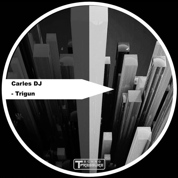 CARLES DJ - Trigun