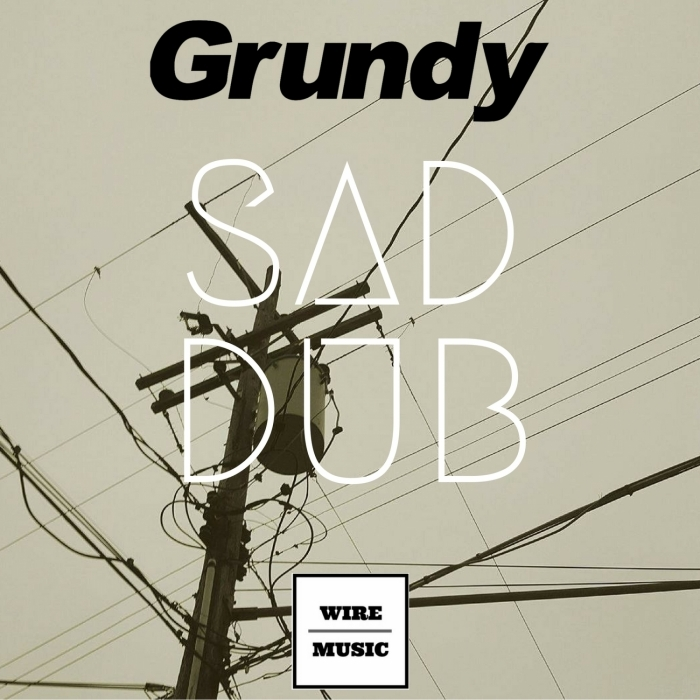 GRUNDY - Sad Dub