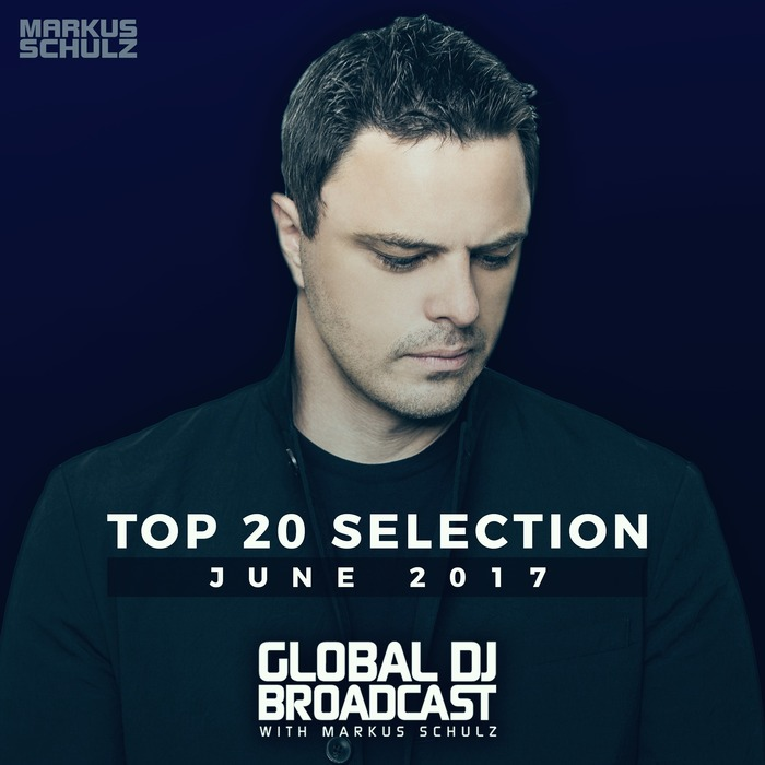 VARIOUS - Global DJ Broadcast - Top 20 June 2017