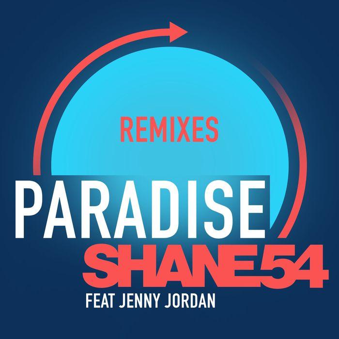 SHANE 54 feat JENNY JORDAN - Paradise (Remixes)